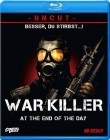 War Killer - At the End of the Day UNCUT