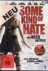 Horror - DVD ;) Some Kind of Hate - Neuheit !!!