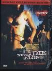 DVD I'LL NEVER DIE ALONE uncut mit Pappschuber - neuw.