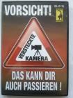 Vorsicht!  Versteckte Kamera
