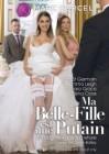 Marc Dorcel: Ma Belle-Fille est un Putain - Februar-Neuheit