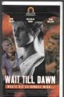 Wait Till Dawn  VHS PAL Ascot  (#1)