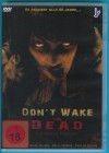 Don't wake the Dead DVD NEUWERTIG