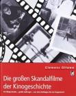 Die großen Skandalfilme der Kinogeschichte