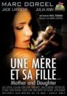 Marc Dorcel: Une Mere et sa Fille - Jade Laroche, Julia Ann
