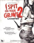 I spit on your Grave 2 - UNRATED
