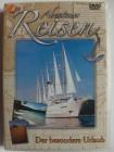 Abenteuer Reisen - Der besondere Urlaub - Segelschiff