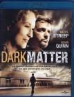 DARK MATTER Blu-ray - Meryl Streep Aidan Quinn - Amoklauf