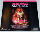 Flesh Eating Mothers  LASERDISC (Full Uncut - Unrated)