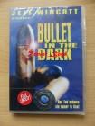 Bullet in the Dark (Uncut) NEU+OVP