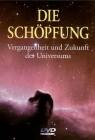 Die Schöpfung - Vergangenheit und Zukunft des Universums,OVP
