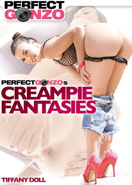 Creampie Fantasies          Perfect Gonzo