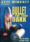 Bullet in the Dark (WMM) - OVP
