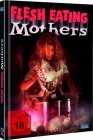Flesh Eating Mothers - Mediabook