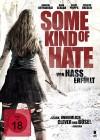 Some Kind of Hate - Von Hass Erfüllt ( Uncut )