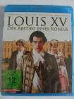 Louis XV - Abstieg eines Königs - Monarchie in Versailles