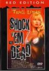 Shock em Dead - UNCUT - Inkl. Bonusfilm - Red Edition - NEU