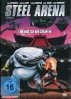 Arena - Steel Arena - Todesmatch der Giganten (Uncut)