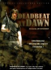 Deadbeat at Dawn (Special Collectors Edition) Uncut