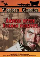 Andere beten Django schießt - Italo Western schiesst Selten!