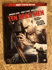 Ten Dead Men - Uncut Limited Edition