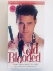 Cold Blooded (US VHS)