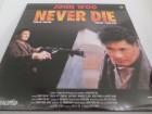 Never Die Deutsch PAL 90min (Laser disc)