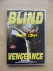 Blind Vengeance (Uncut) NEU+OVP