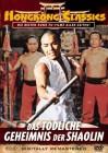 Das tödliche Geheimnis der Shaolin - Hong Kong Classics FSK1
