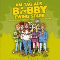 Soundtrack - Am Tag als Bobby Ewing starb