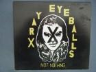 XRay Eyeballs - Not Nothing