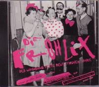 Die Frohlix - Des Wahnsinns fette Beute früher Jahre punk