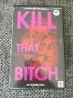 Kill that Bitch VHS Edition von VULTRA VIDEO. Signiert