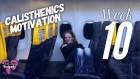 Calisthenics Motivation - Week #10
