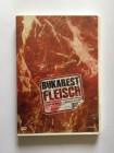 Bukarest Fleisch - Flesh Bucuresti   UNCUT