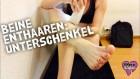 Beine enthaaren - Unterschenkel