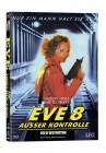 Eve 8 - Ausser Kontrolle - Mediabook A - Uncut