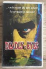 DEADLY EYES- VHS - Sex/Splatter/Serienkiller - Madison Video