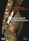 Naked Weapon  uncut Laufzeit 92 Minuten