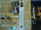 John Q. - Verzweifelte Wut ... Denzel Washington ... VHS