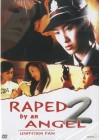 Raped by an Angel 2  - DVD (x)