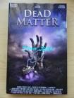 Dead Matter (gr. Hartbox) (Uncut)