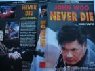 John Woo´s Never Die ... Chow Yun - Fat ...  VHS ... FSK 18