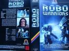 Robo Warriors ... James Remar ... VHS ...  FSK 18