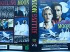 Killing Moon ... Penelope Ann Miller, Daniel Baldwin ...VHS