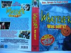 Whatever - Was soll´s ?... Liza Weil, Chad Morgan   ... VHS