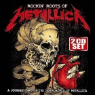 Rockin' Roots Of by Metallica- 2 CD Set
