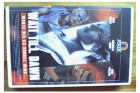VHS WAIT TILL DAWN - J. SAVAGE - N. KINSKI - R. PHILLIPPE