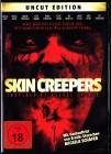 Skin creepers - uncut