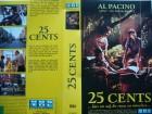 25 Cents ... Al Pacino   ... VHS